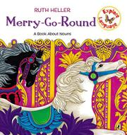 MERRY-GO-ROUND: A Book About Nouns by Ruth Heller