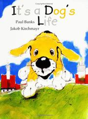 IT'S A DOG'S LIFE by Paul Banks