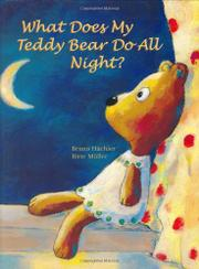 Book Cover for WHAT DOES MY TEDDY BEAR DO ALL NIGHT?