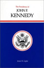 THE PRESIDENCY OF JOHN F. KENNEDY by James N. Giglio