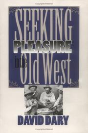 SEEKING PLEASURE IN THE OLD WEST by David Dary