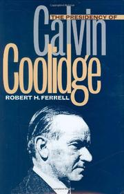THE PRESIDENCY OF CALVIN COOLIDGE by Robert H. Ferrell
