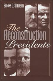 THE RECONSTRUCTION PRESIDENTS by Brooks D. Simpson