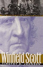 WINFIELD SCOTT by Timothy D. Johnson
