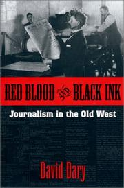 RED BLOOD AND BLACK INK: Journalism in the Old West by David Dary