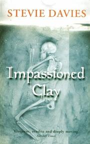 IMPASSIONED CLAY by Stevie Davies