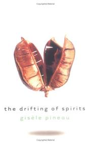 THE DRIFTING OF SPIRITS by Gisèle Pineau