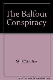 THE BALFOUR CONSPIRACY by Ian St. James