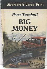 BIG MONEY by Peter Turnbull