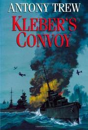 KLEBER'S CONVOY by Anthony Trew