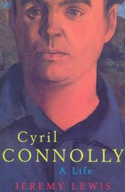 CYRIL CONNOLLY: A Life by Jeremy Lewis