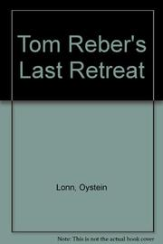 TOM REBER'S LAST RETREAT by Oystein Lonn