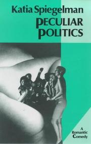 PECULIAR POLITICS by Katia Spiegelman