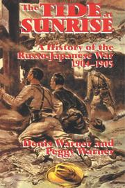 THE TIDE AT SUNRISE: A History of the Russo-Japanese War, 1904-1905 by Denis & Peggy Warner
