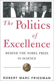 THE POLITICS OF EXCELLENCE by Robert Marc Friedman