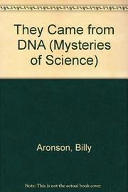 THEY CAME FROM DNA by Billy Aronson