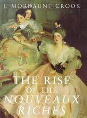 THE RISE OF THE NOUVEAUX RICHES by J. Mordaunt Crook