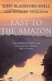 EAST TO THE AMAZON by John Blashford-Snell