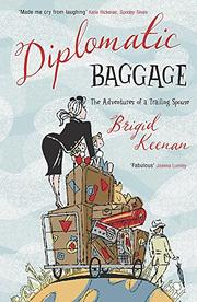 DIPLOMATIC BAGGAGE by Brigid Keenan