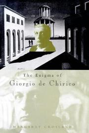 THE ENIGMA OF GIORGIO DE CHIRICO by Margaret Crosland