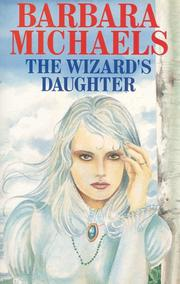 THE WIZARD'S DAUGHTER by Barbara Michaels