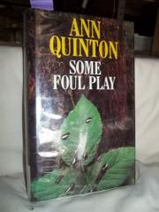 SOME FOUL PLAY by Ann Quinton