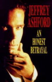 AN HONEST BETRAYAL by Jeffrey Ashford