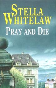 PRAY AND DIE by Stella Whitelaw