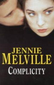 COMPLICITY by Jennie Melville