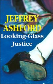 LOOKING-GLASS JUSTICE by Jeffrey Ashford