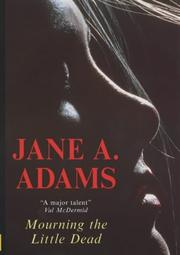 MOURNING THE LITTLE DEAD by Jane A. Adams