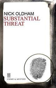 SUBSTANTIAL THREAT by Nick Oldham