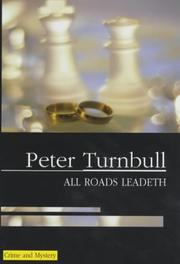 ALL ROADS LEADETH by Peter Turnbull