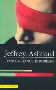 FAIR EXCHANGE IS ROBBERY by Jeffrey Ashford