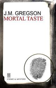 MORTAL TASTE by J.M. Gregson