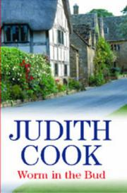WORM IN THE BUD by Judith Cook