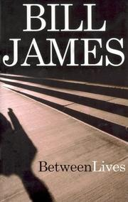 BETWEEN LIVES by Bill James