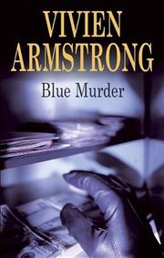 BLUE MURDER by Vivien Armstrong