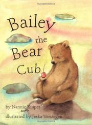 BAILEY THE BEAR CUB by Nannie Kuiper