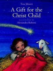 A GIFT FOR THE CHRIST CHILD by Tina Jahnert