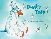 DUCK'S TALE by Harmen van Straaten