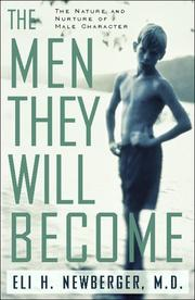 THE MEN THEY WILL BECOME by M.D. Newberger
