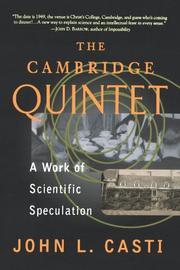 THE CAMBRIDGE QUINTET: A Work of Scientific Speculation by John L. Casti