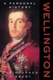 WELLINGTON: A Personal History by Christopher Hibbert