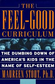 THE FEEL-GOOD CURRICULUM by Maureen Stout