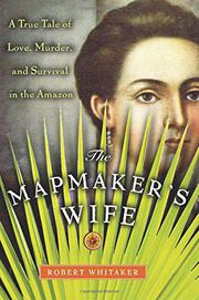 THE MAPMAKER'S WIFE by Robert Whitaker