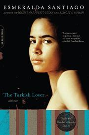 THE TURKISH LOVER by Esmeralda Santiago