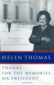 THANKS FOR THE MEMORIES, MR. PRESIDENT by Helen Thomas