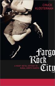 FARGO ROCK CITY by Chuck Klosterman