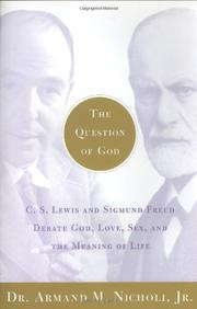 THE QUESTION OF GOD by Armand M. Nicholi